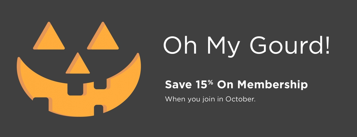 Oh my gourd! Save 15% on membership, when you join in October.
