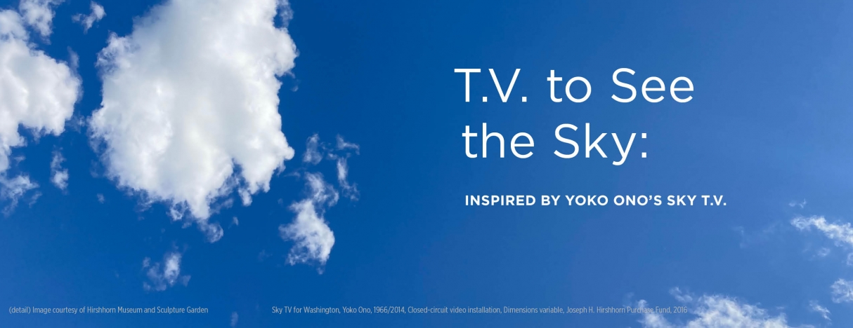 T.V. to See the Sky: Inspired by Yoko Ono's Sky T.V.